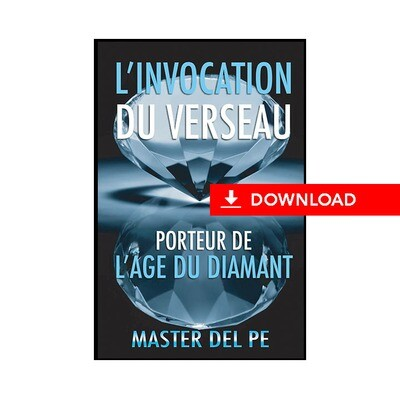 L'Invocation du Verseau : Porteur de L'Age du Diamant (download)