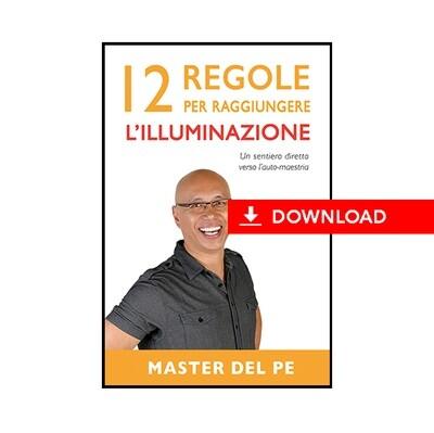 12 Regole per Raggiungere l'Illuminazione