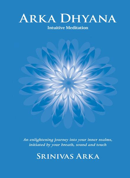 Arka Dhyana – Intuitive Meditation