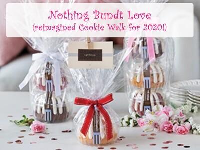 Nothing Bundt Love (reimagined Cookie Walk for 2020!)