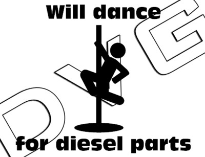 Will Dance for Diesel Parts