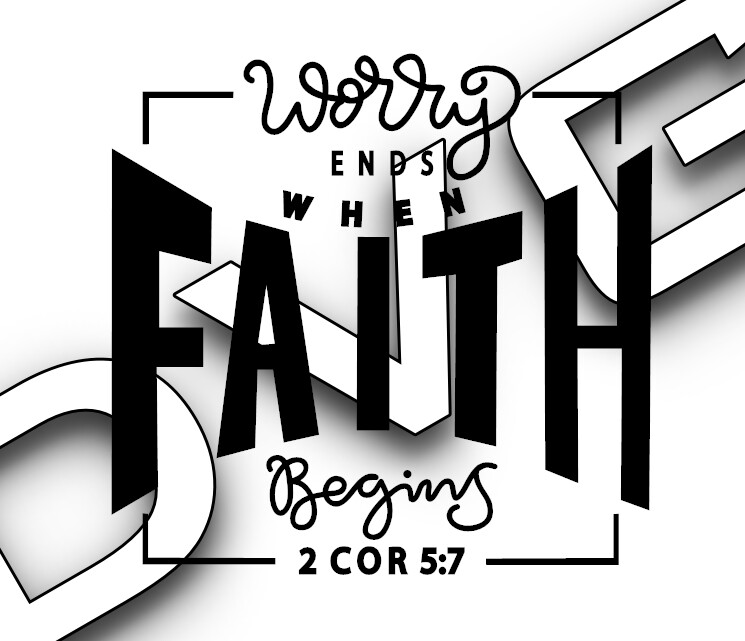 Worry Ends - Scripture (2 Cor 5:7)