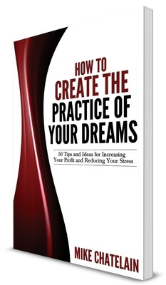 How to Create the Practice of Your Dreams