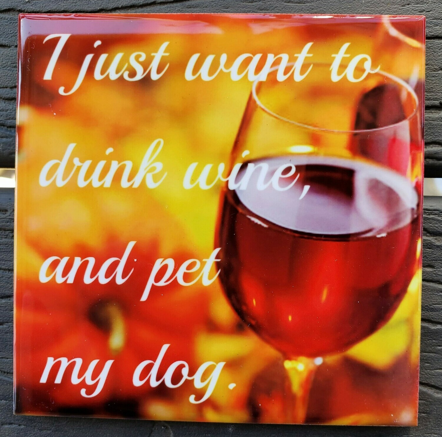 Drink Wine and Pet My Dog Ceramic Drink Coaster