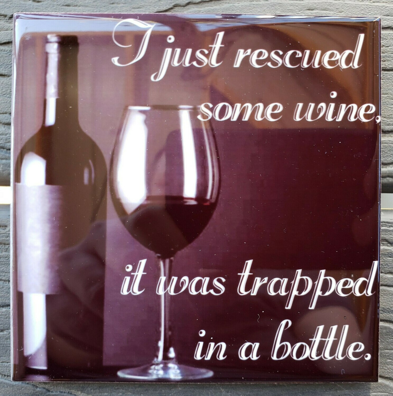 Rescued Some Wine Ceramic Drink Coaster