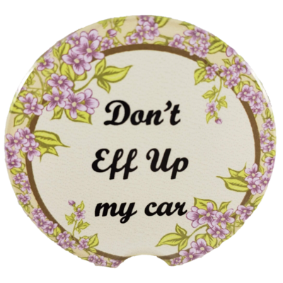 Don't Eff Up my car Sandstone Car Coaster - Set of Two