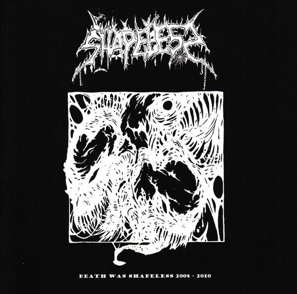 SHAPELESS - Death was shapeless 2008-2010 CD