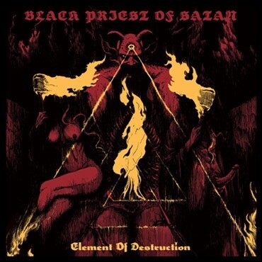 BLACK PRIEST OF SATAN - Element of Destruction Digipak CD
