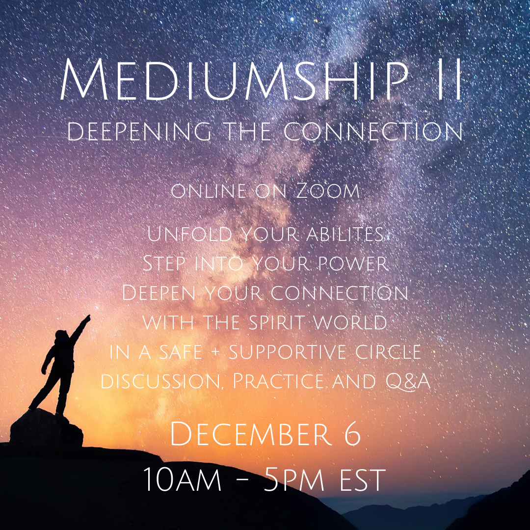 Mediumship II Deepening the Connection December 6