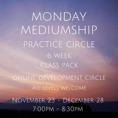 Monday Mediumship Circle 6 Week Series