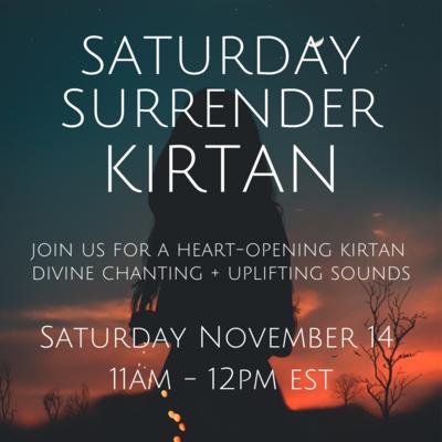 Saturday Surrender Kirtan November 14