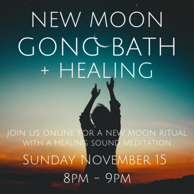 New Moon Gong Bath + Healing November 15