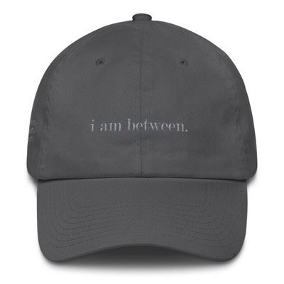 I Am Between Dad Hat