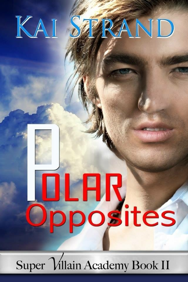 POLAR OPPOSITES (Super Villain Academy bk 2) Young adult speculative fiction