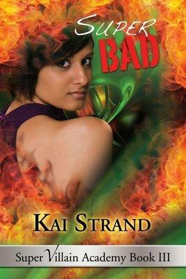 SUPER BAD (Super Villain Academy bk 3) Young adult, speculative fiction
