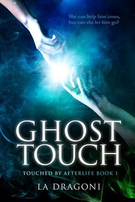 GHOST TOUCH (Touched by Afterlife bk 1) Adult, paranormal