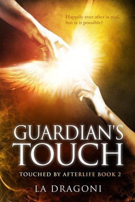 GUARDIAN'S TOUCH (Touched by Afterlife bk 2) Adult, paranormal