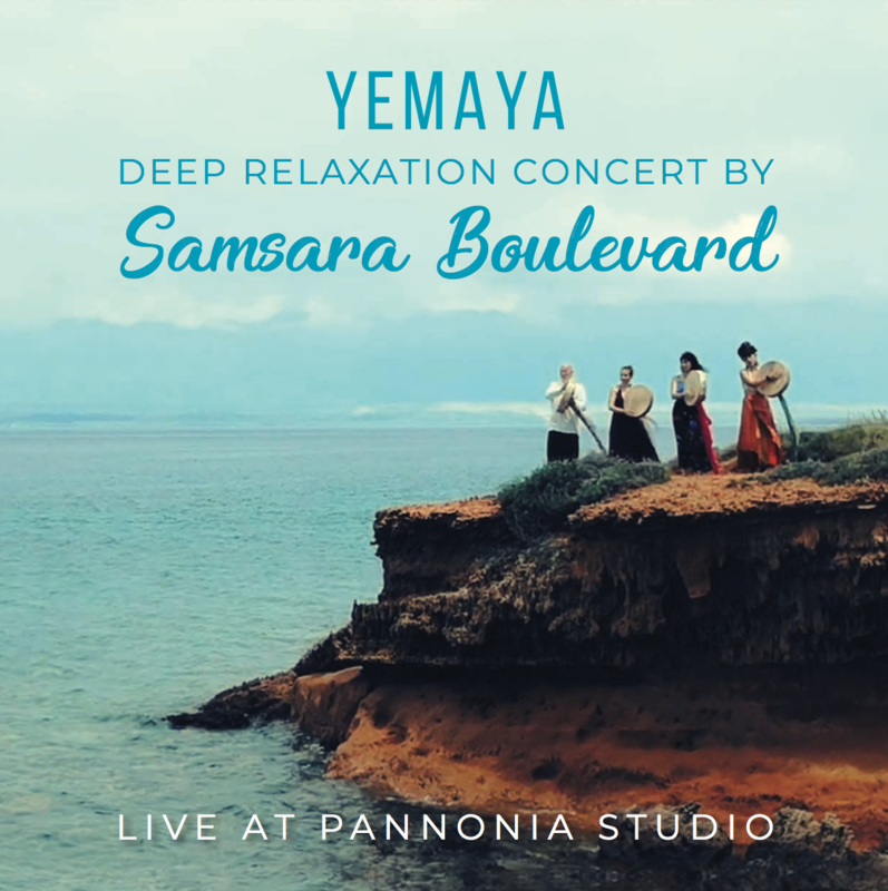 Samsara Boulevard - Yemaya - Deep Relaxation Concert