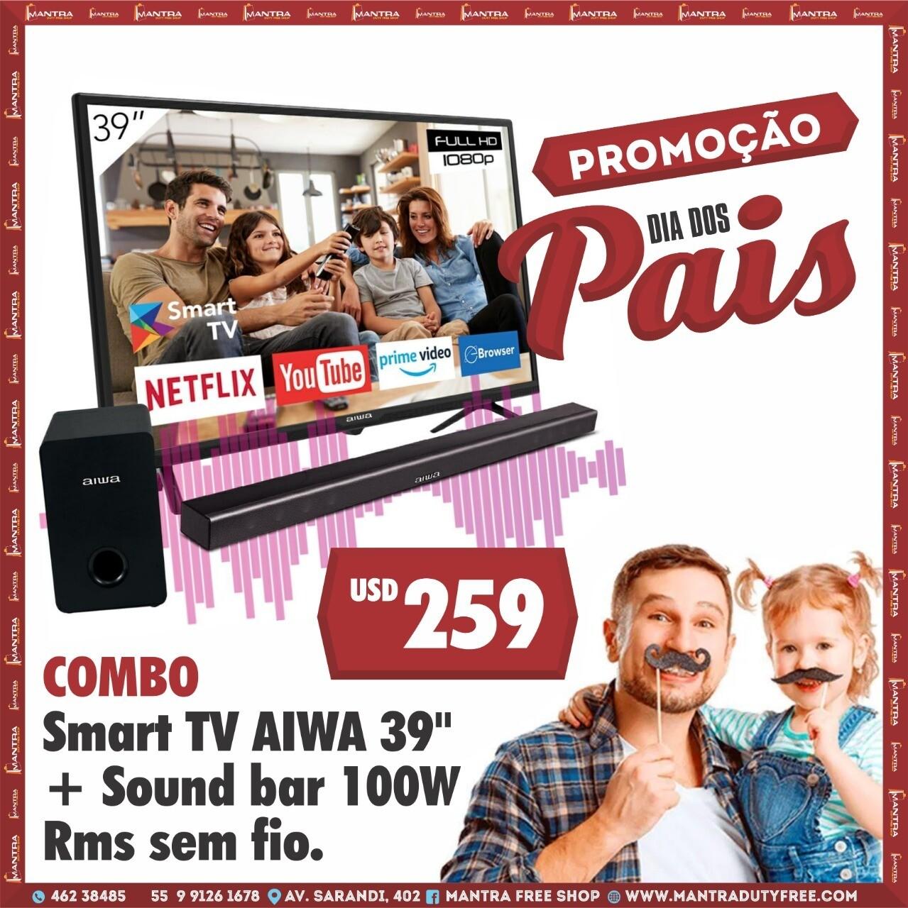 """Promo Dia dos Pais Tv Smart 39"""" Aiwa + Sound bar 100W RMS sem fio"""
