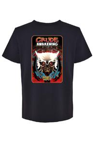 Crude Awakening T-shirt