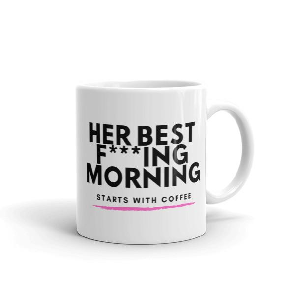Her Best F***ing Morning Mug