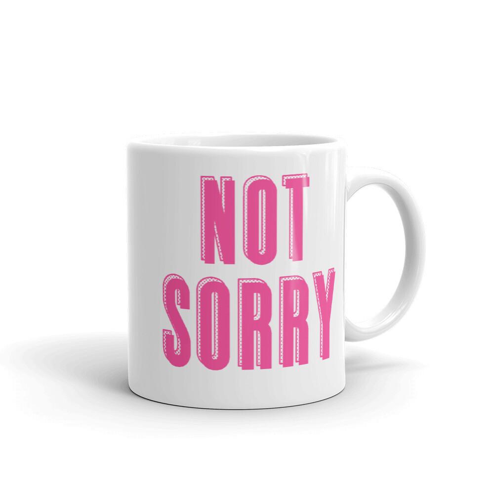 NOT SORRY Mug