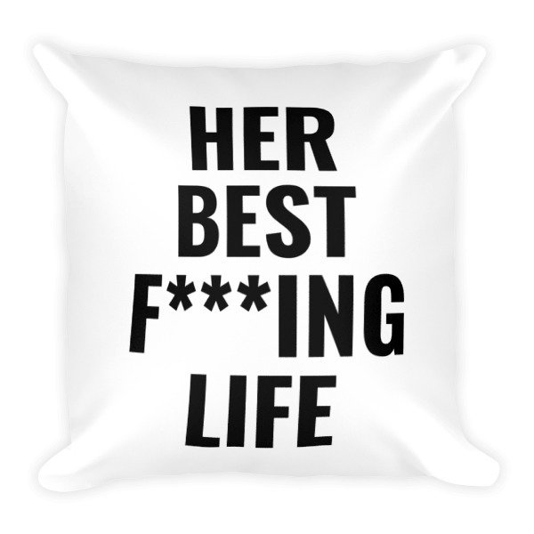 Her Best F***ing Pillow