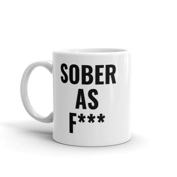 Sober As F*** Mug