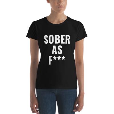 Sober As F*** Tee