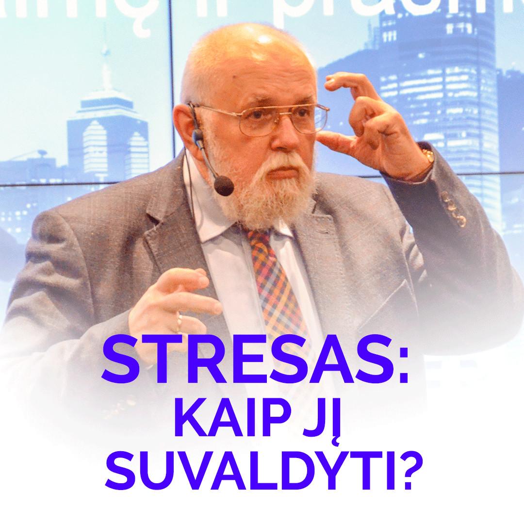 Video - E. Laurinaitis - Stresas: kaip jį suvaldyti?