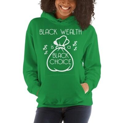 Black Wealth is a Black Choice (Unisex Hoodie)