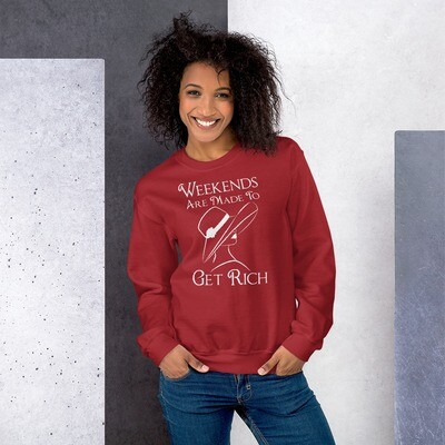 Weekends are Made to Get Rich (Women's Sweatshirt)