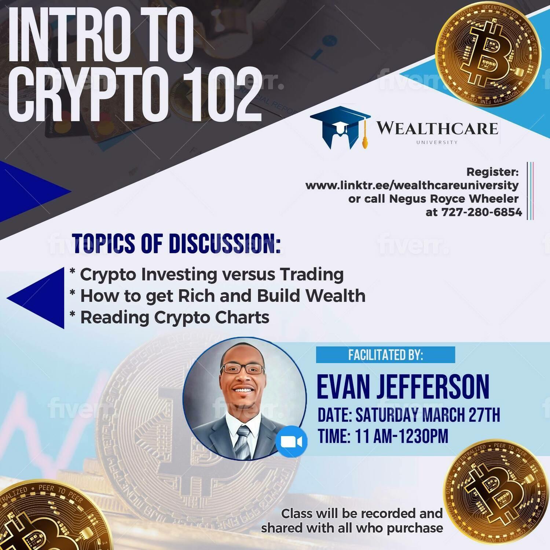 Intro to Crypto Class 102 (E-Class)