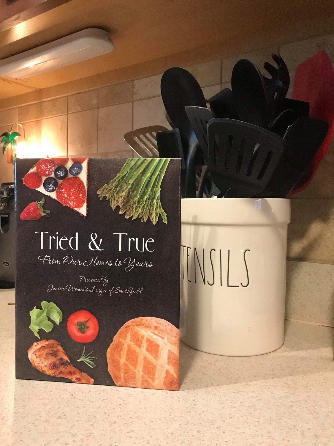 """""""Tried and True- From Our Homes to Yours"""" Cookbook"""