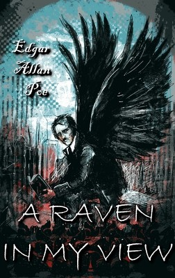 A Raven In My View by Edgar Allan Poe (Classic Chapbook #2 Curated by Jennifer Wilson and Robert S. Wilson Pre-order)