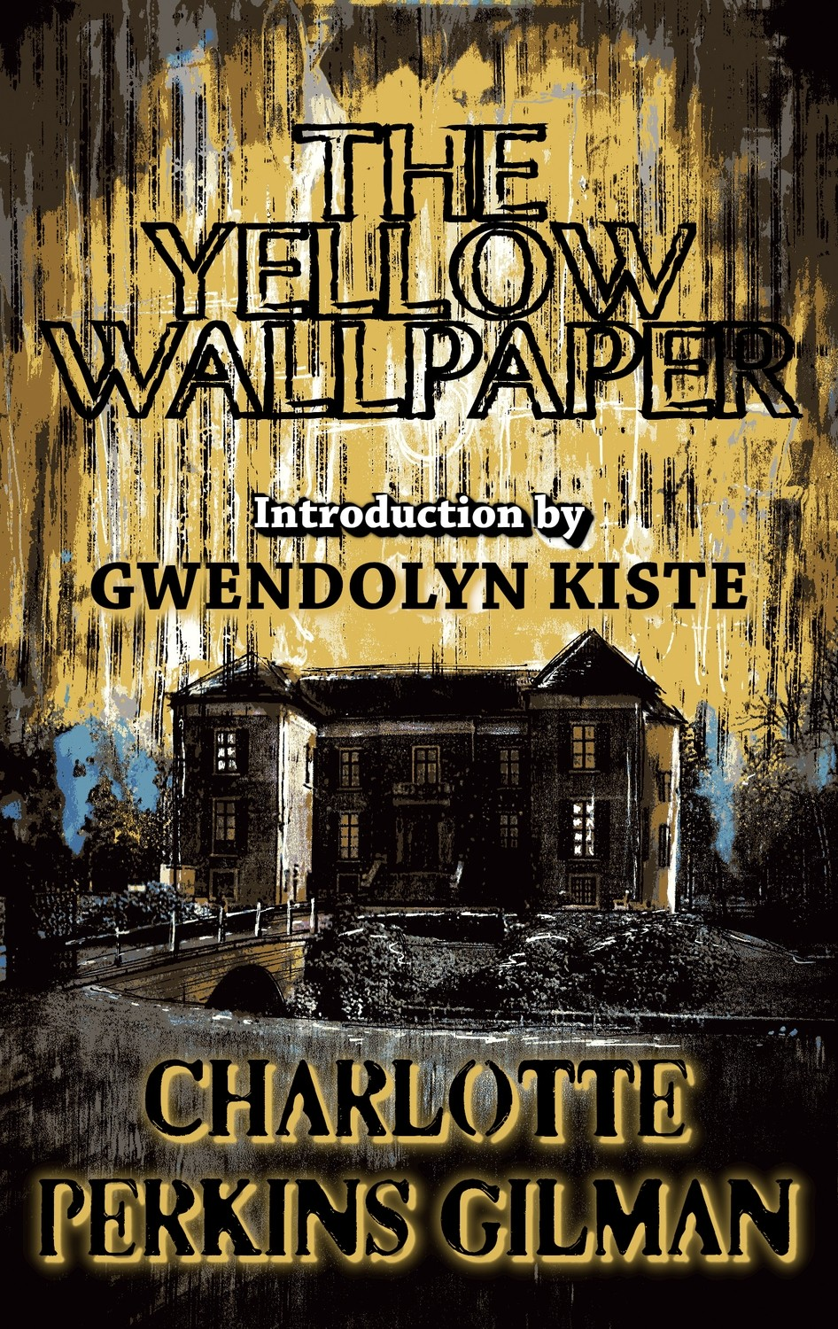 The Yellow Wallpaper by Charlotte Perkins Gilman (Classic Chapbook #1, introduction by Gwendolyn Kiste, Pre-order)
