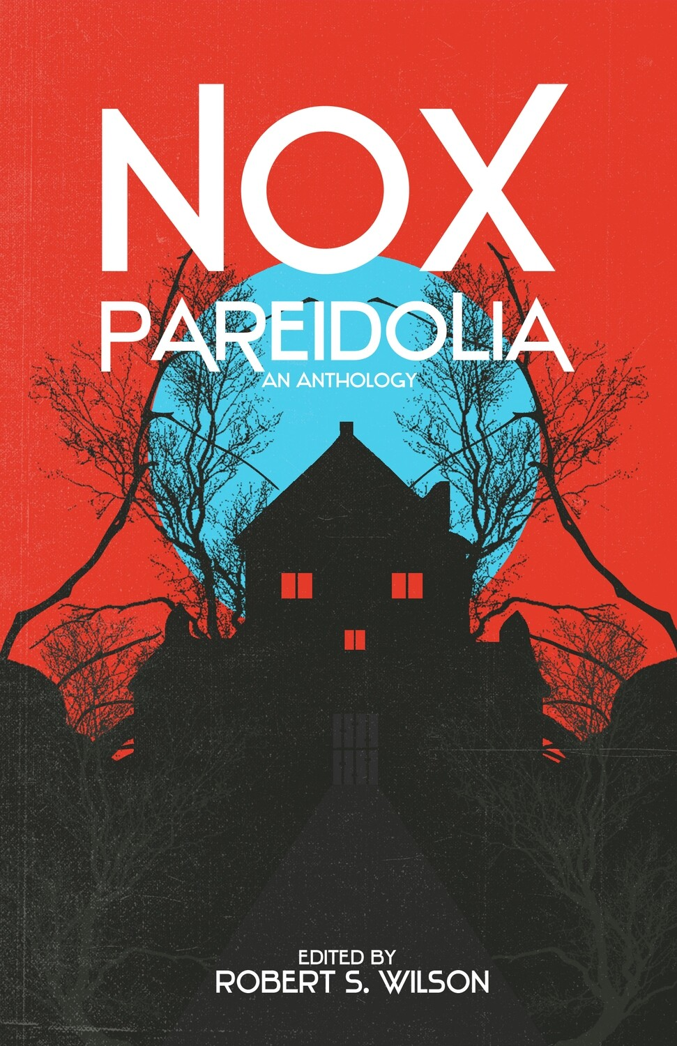 Nox Pareidolia edited by Robert S. Wilson (Trade Paperback Pre-order)