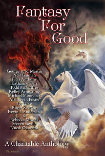 Fantasy For Good: A Charitable Anthology edited by Richard Salter and Jordan Ellinger