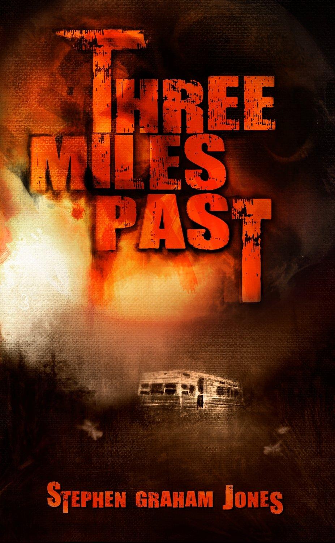 Three Miles Past by Stephen Graham Jones (eBook edition)
