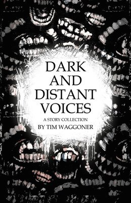 Dark and Distant Voices by Tim Waggoner (eBook edition)