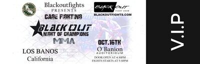 VIP Admission Ticket to October 16, 2021 Black Out Night of Champions Cage Fighting MMA at O'Banion Auditorium, Los Banos California