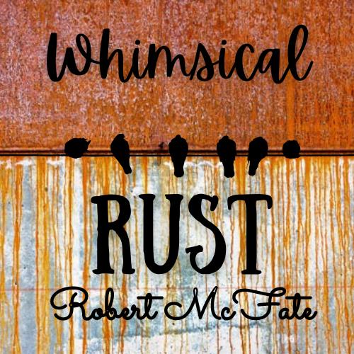 Whimsical Rust