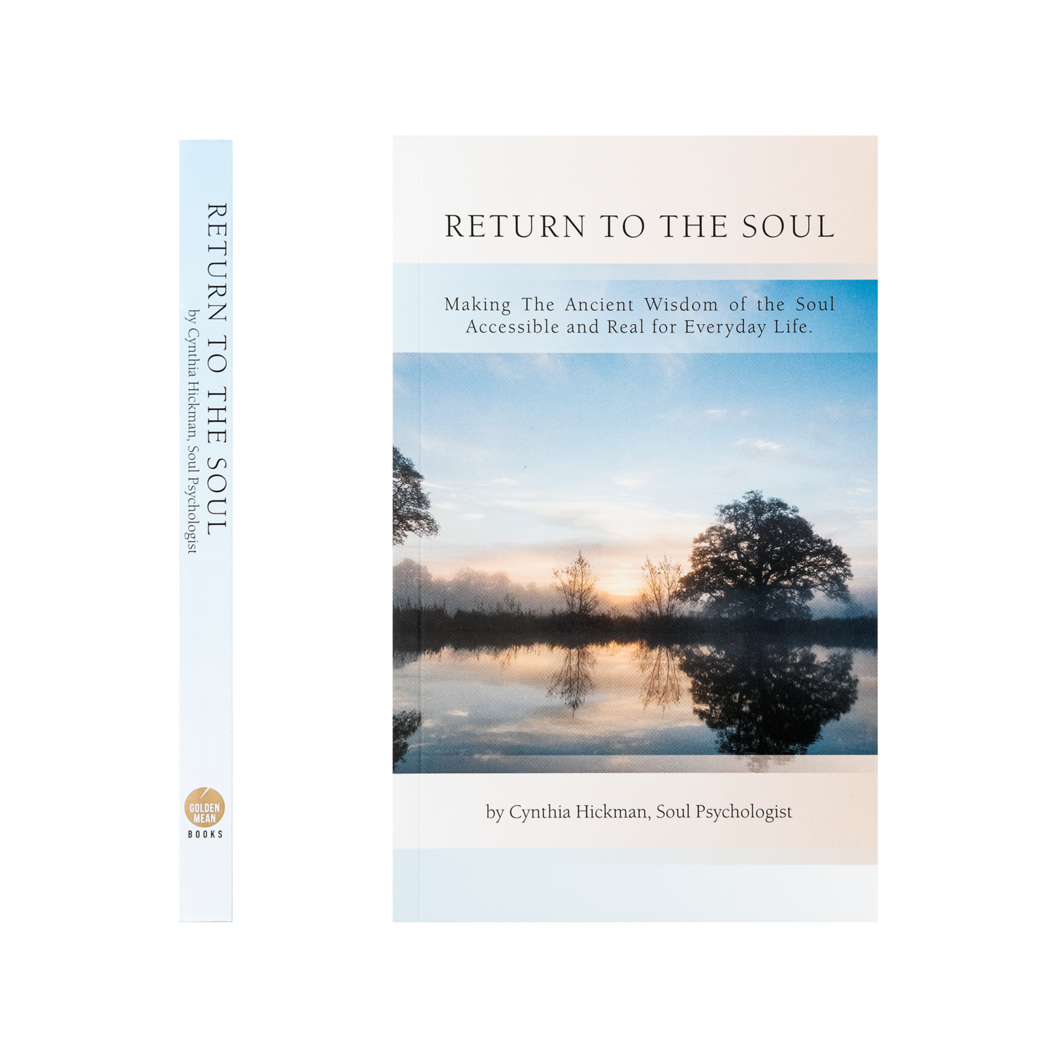 Return to the Soul by Cynthia Hickman, Soul Psychologist