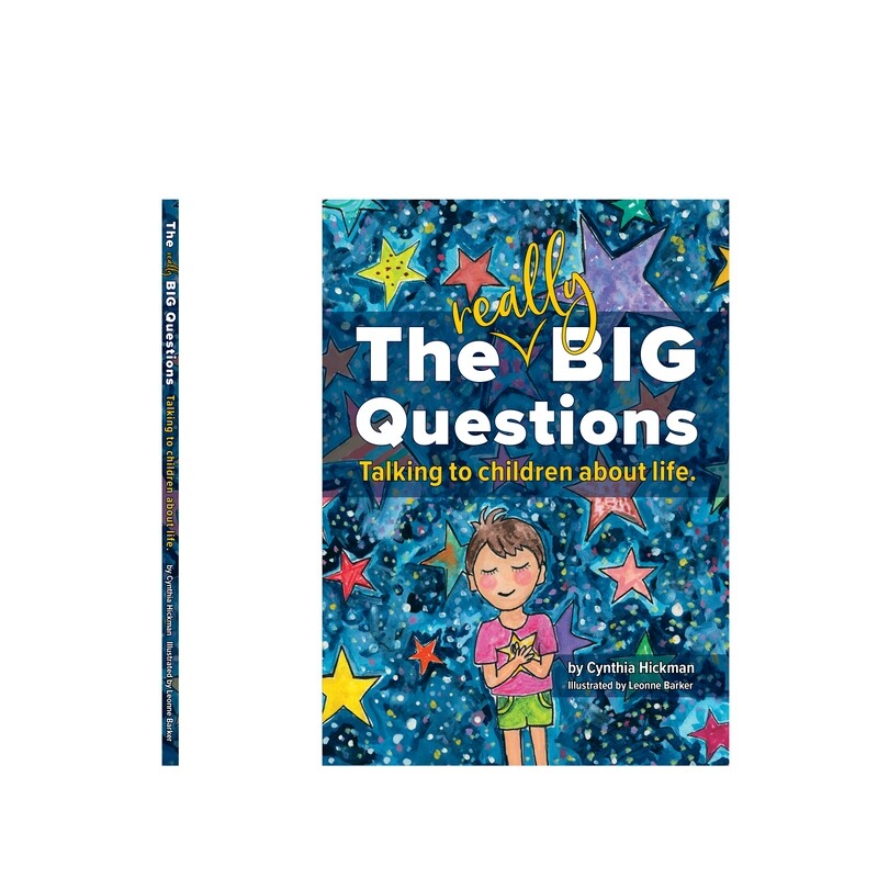 The Really Big Questions: Talking to children about life. By Cynthia Hickman