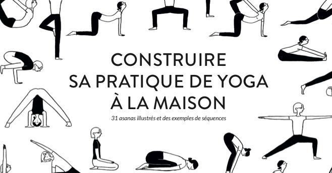 Construire sa pratique de yoga à la maison