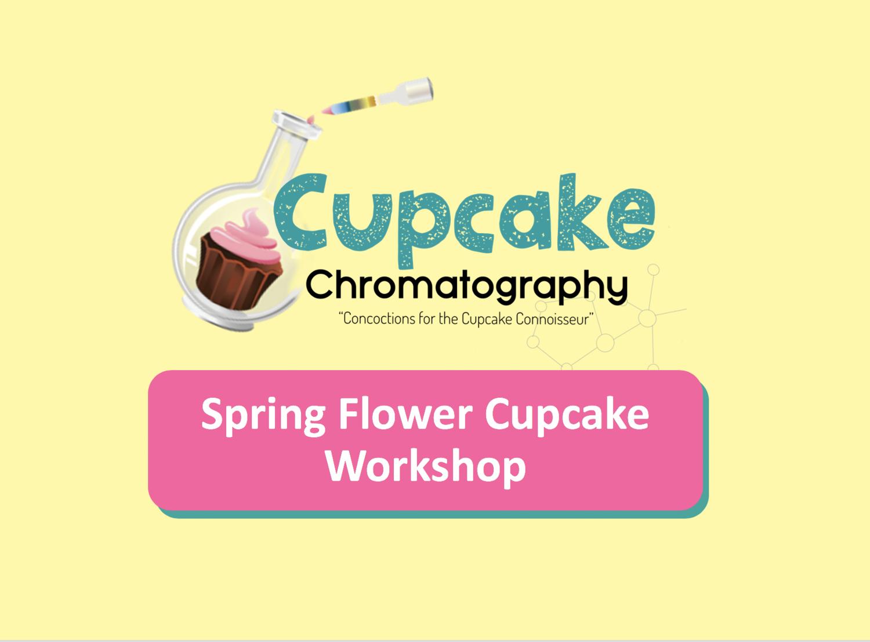 Spring Cupcake Flower Workshop Registration 5/31/2020