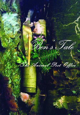The Animal Post Office - Ben's Tale