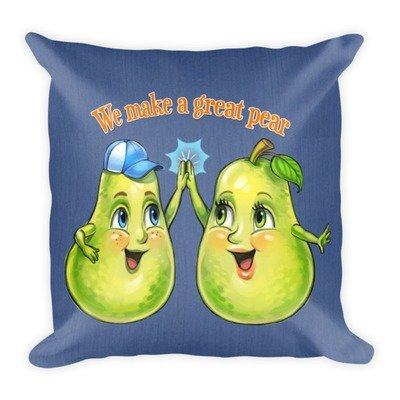 We Make A Great Pear Pillow