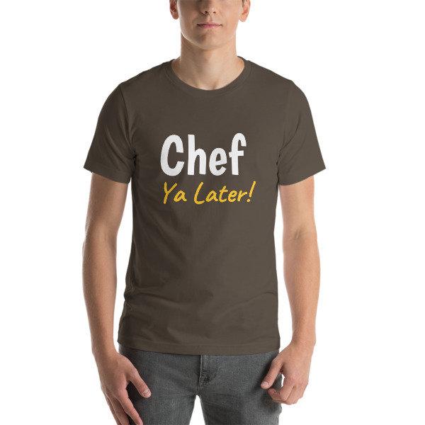 Chef Ya Later Mens Shirt