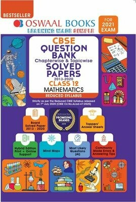 REDUCED SYLLABUS Oswaal CBSE Question Bank Chapterwise & Topicwise Solved Papers, Mathematics, Class 12 (Reduced Syllabus) (For 2021 Exam)